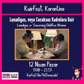 KuirFest Karantina'da Bu Hafta: 'Lunadigas veya Çocuksuz Kadınlara Dair'